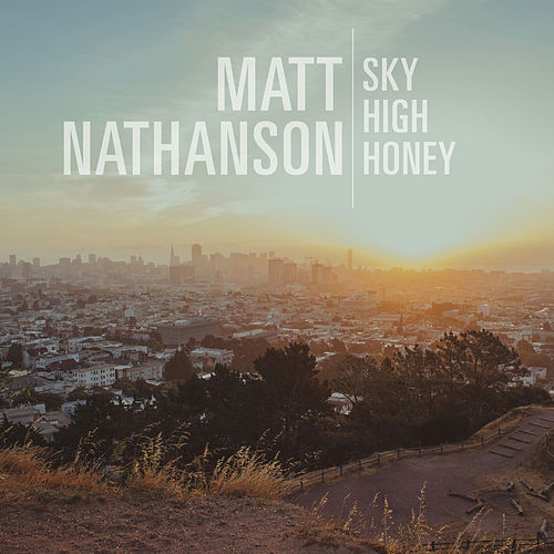 Play & Download Sky High Honey by Matt Nathanson | Napster