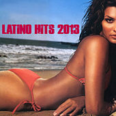 Play & Download Latino Hits 2013 by Various Artists | Napster