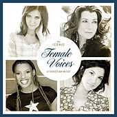 Play & Download The Iconic Female Voices of Christian Music by Various Artists | Napster
