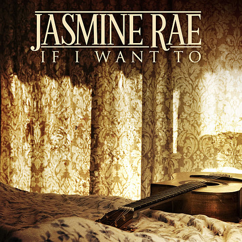 If I Want To by Jasmine Rae
