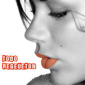 Play & Download Todo Regueton by Various Artists | Napster