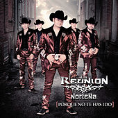 Porque No Te Has Ido by La Reunion Nortena