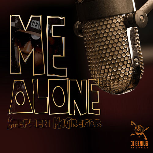 Play & Download Me Alone by Stephen Di Genius McGregor | Napster