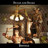 Brother by Swear And Shake