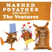 Play & Download Mashed Potatoes And Gravy by The Ventures | Napster
