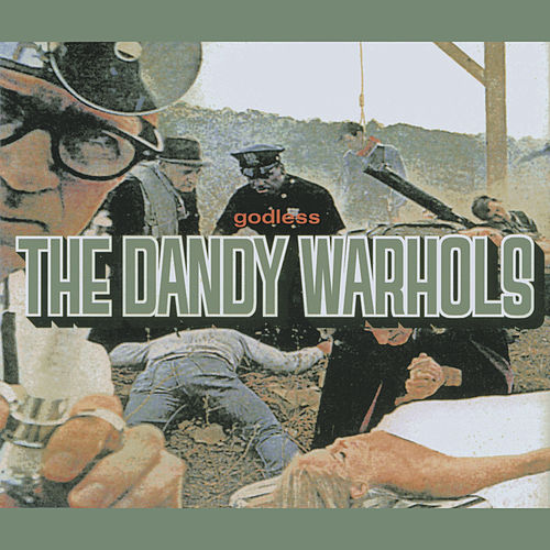 Play & Download Godless by The Dandy Warhols | Napster