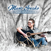 Music Speaks by Sam Hozdulick