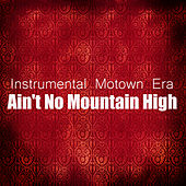 Instrumental Motown Era: Ain't No Mountain High by Music Themes Group