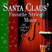 Play & Download Santa Claus' Favorite String Music by The North Pole Players | Napster