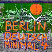 Berlin Deutsch Minimal, Vol.4 by Various Artists