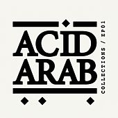Play & Download Acid Arab Collections by Various Artists | Napster