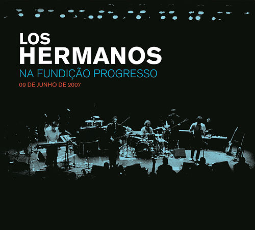 Play & Download Los Hermanos Na Fundição Progresso - 09 De Junho De 2007 by Los Hermanos | Napster