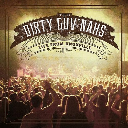 Play & Download Live from Knoxville by The Dirty Guv'nahs | Napster