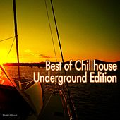 Play & Download Best of Chillhouse - Underground Edition by Various Artists | Napster