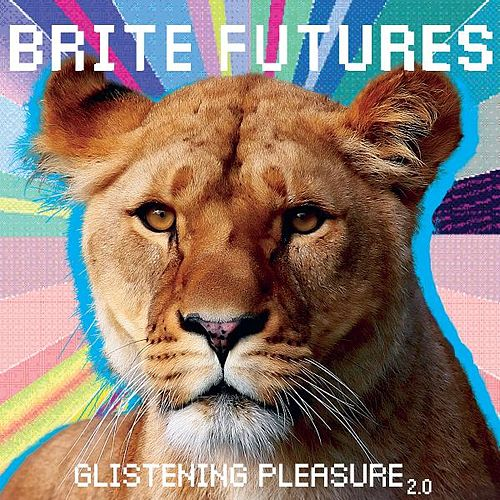 Play & Download Glistening Pleasure 2.0 by Brite Futures | Napster