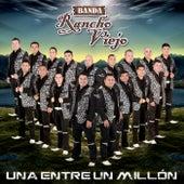 Play & Download Una Entre Un Millón by Banda Rancho Viejo | Napster