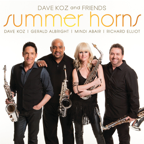 Play & Download Dave Koz And Friends Summer Horns by Dave Koz | Napster