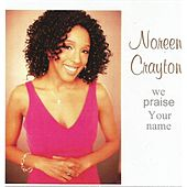 We Praise Your Name by Noreen Crayton