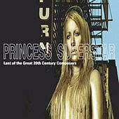 Play & Download Last of the Great 20th Century Composers by Princess Superstar | Napster