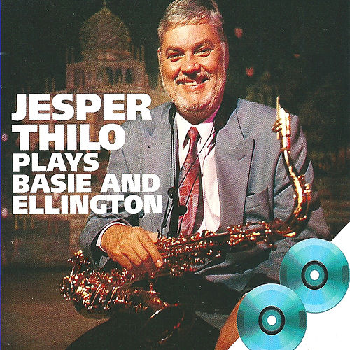 Play & Download Plays Basie and Ellington by Jesper Thilo | Napster