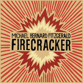 Play & Download Firecracker by Michael Bernard Fitzgerald | Napster
