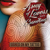 Play & Download Signed On My Tattoo by Army of Lovers | Napster