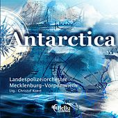 Play & Download Antarctica by Landespolizeiorchester Mecklenburg-Vorpommern | Napster