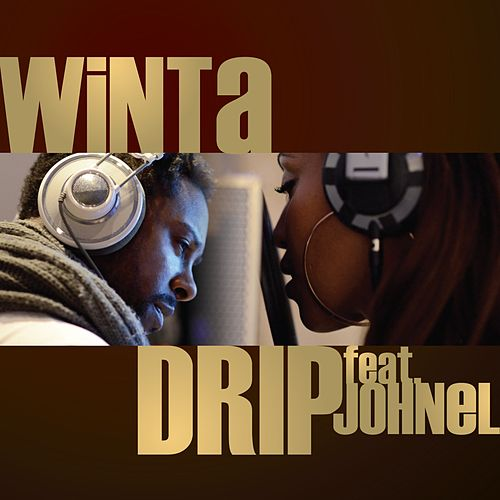Play & Download Drip feat. Johnel by Winta | Napster