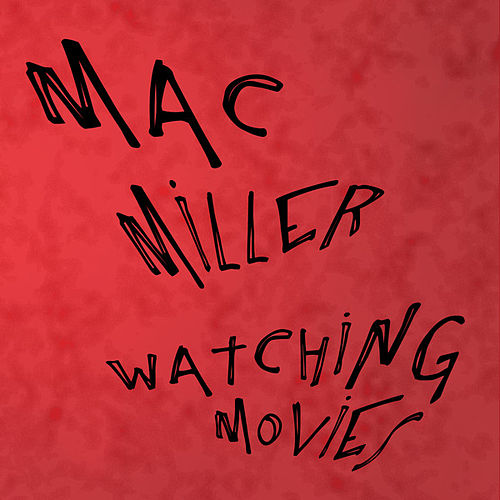 Play & Download Watching Movies by Mac Miller | Napster