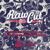 Raw Cut Riddim by Various Artists
