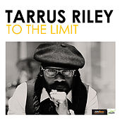 To the Limit - Single by Tarrus Riley