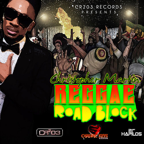 Reggae Road Block by Christopher Martin