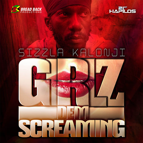Play & Download Girlz Dem Screaming - Single by Sizzla | Napster