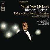 Richard Tucker - What Now My Love von Richard Tucker