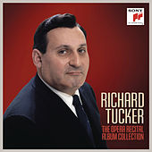 Richard Tucker: The Opera Recital Album Collection by Various Artists
