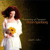 Play & Download Dreaming Of Summer by Robin Spielberg | Napster