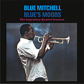 Play & Download Blues's Moods. The Legendary Quartet Sessions (Bonus Track Version) by Blue Mitchell | Napster