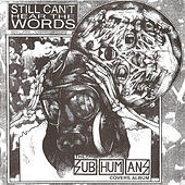 Play & Download Still Can't Hear the Words - The Subhumans Tribute Album by Various Artists | Napster