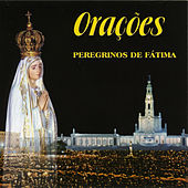 Play & Download Orações - Peregrinos de Fátima by Various Artists | Napster