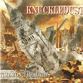 Play & Download Time Won't Heal This by Knuckledust | Napster