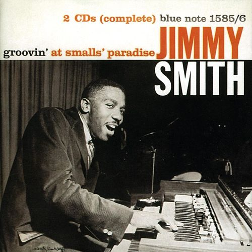 Play & Download Groovin' At Small's Paradise by Jimmy Smith | Napster