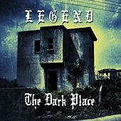 The Dark Place by Legend