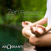Zen Relaxation by Aroshanti