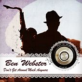 Don't Get Around Much Anymore von Ben Webster