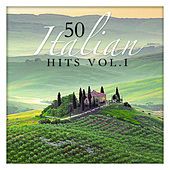 Play & Download 50 Italian Hits Vol. 1 by Various Artists | Napster
