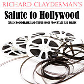 Play & Download Richard Clayderman's Salute to Hollywood, Classic Soundtracks and Theme Songs from Stage and Screen by Richard Clayderman | Napster