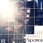 Play & Download Superman by Jade Harrell | Napster
