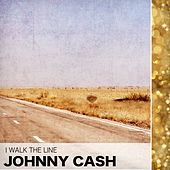 I Walk the Line by Johnny Cash