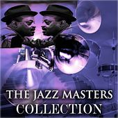 The Jazz Masters Collection (Original Jazz Recordings - Remastered) von Ben Webster