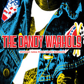 Play & Download Thirteen Tales From Urban Bohemia by The Dandy Warhols | Napster